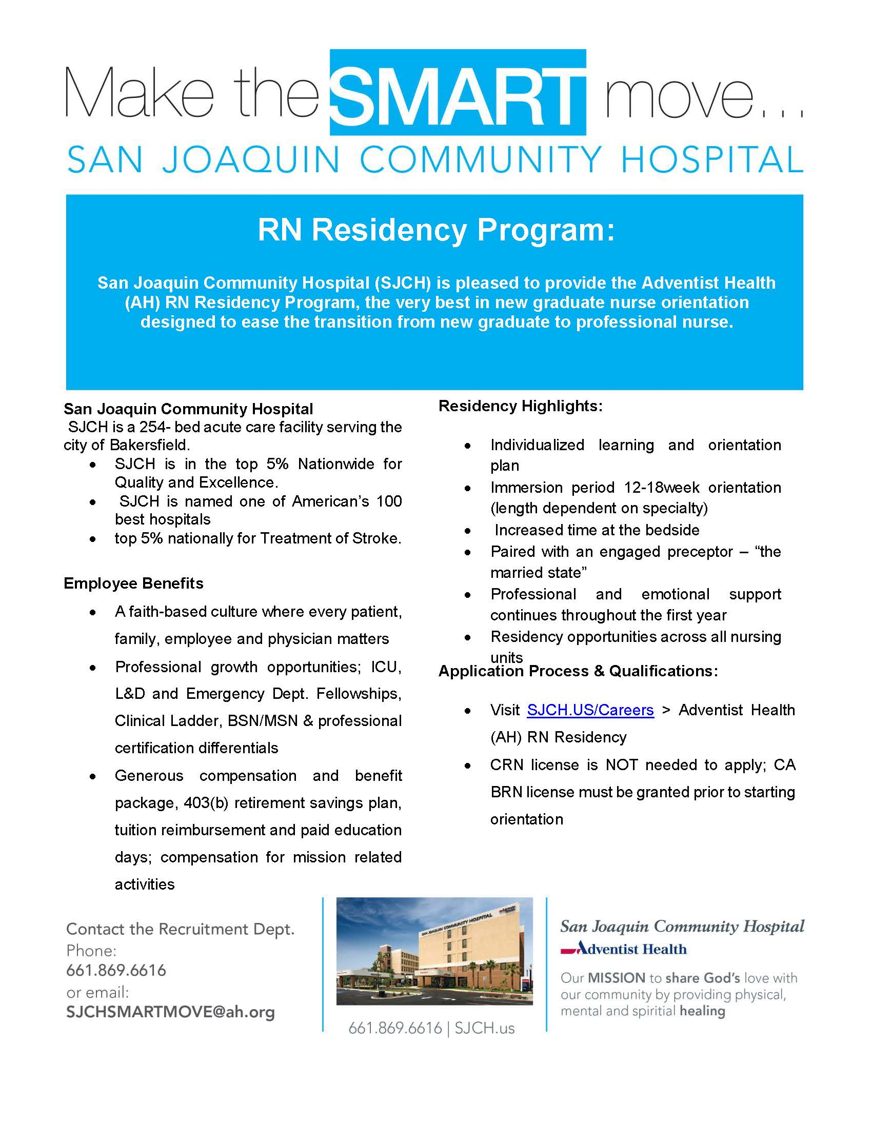 Make the smart move... San Joaquin Community Hospital RN Residency Program: San Joaquin Community Hospital is pleased to provide the Adventist Health (AH) RN Residency Program, the very best in new graduate nurse orientation designed to ease the transition from new graduate to professional nurse.